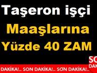 O Belediye Taşeron işçi maaşlarına yüzde 40 ZAM