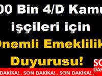 900 Bin 4/D Kamu işçileri için Önemli Emeklilik Duyurusu!
