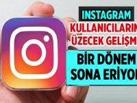 Üzecek Gelişme! Instagram'da bir dönem sona eriyor!