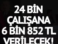 24 Bin 4/D Kamu işçilerine 6 Bin 853 TL Para Verilecek