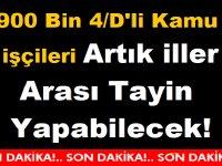 900 Bin 4/D'li Kamu işçileri Artık iller Arası Tayin Yapabilecek! Emsal Mahkeme Kararı!