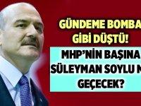 MHP'nin Başına Geçecek isim: Süleyman Soylu olduğu iddia edildi