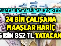 4/D statüsünde çalışan 24 bin kamu işçisine maaşlarının haricinde 6 Bin 852 TL para verilecek.