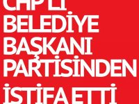 CHP'li belediye başkanı istifasını verdi