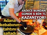 Adana kebabının tahtını salladı! Sadece bundan günde 6 bin TL kazanıyor