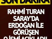 SON DAKİKA | Rahmi Turan, Saray'da Erdoğan ile görüşen o ismi açıkladı