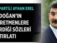 Tayyip Erdoğan tarafından öğretmenlere verilen sözleri hatırlattı.