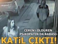 Ceren Özdemir'in katilinin babası da cinayet işlemiş!