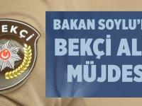 Süleyman Soylu'dan Bekçi Alımı Müjdesi!