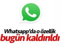 Bu haber herkesi ilgilendiriyor... WhatsApp'ta o özellik bugün kaldırıldı