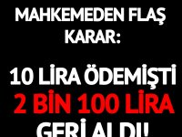 Mahkemeden emsal karar... 10 lira ödemişti, 2 bin 100 lira olarak geri aldı!