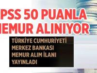 Merkez Bankası Önlisans Mezunu KPSS 50 Puanla Memur Alıyor!