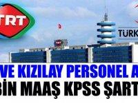 TRT ve Kızılay KPSS şartsız 5 bin lira maaş ile personel alımı başvuruları alınmaya başlandı