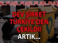 Dev şirket TÜRKİYE'DEN Çekildi