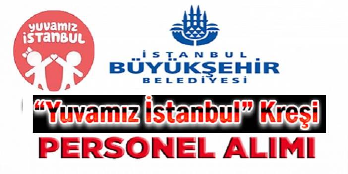 İstanbul Büyükşehir Belediyesi Kreş iş ilanları 2020