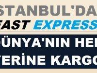 İstanbul'dan Dünyaya Yurt Dışı Kargo Fast Express