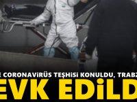 """Rize'de """"Coronavirüs"""" teşhisi konuldu, Trabzon'a sevk edildi!"""