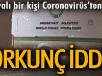 Flaş! Flaş! Ağrı da Coronavirüs Şüpheli Ölüm