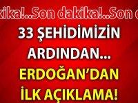 33 Askerin şehit olmasının ardından Erdoğan'dan ilk açıklama