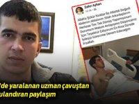 İdlib'de yaralanan uzman çavuştan duygulandıran paylaşım