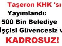 Taşeron KHK 'sı Yayımlandı: 500 Bin Belediye İşçisi Güvencesiz ve Kadrosuz!