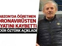 Trabzon'da öğretmen koronavirüsten öldü