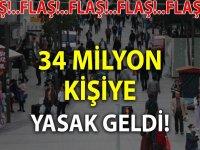 34,4 milyon kişiye sokağa çıkma yasağı