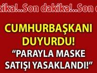 """PARAYLA MASKE SATIŞI YASAKLANDI"""