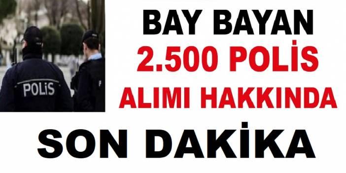 Bay Bayan 2500 Polis Alımı Son Dakika