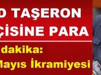 Taşeron İşçilere Son dakika 31 Mayıs İkramiyesi
