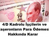 4/D Kadrolu İşçilerin ve Taşeronların Para Ödemesi Hakkında Karar