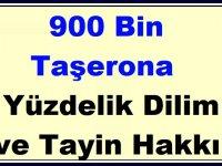 900 Bin Taşerona Yüzdelik Dilim ve Tayin Hakkı