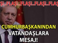 Cumhurbaşkanı Erdoğandan vatandaşa mesaj