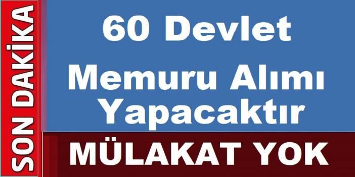 Devlet 60 Kamu Çalışanı olarak Devlet Memuru Alımı Yapacaktır