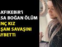 Trabzonlu genç kız bir aylık yaşam savaşını kaybetti