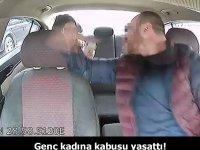 Kadın takside hayatının şokunu yaşadı