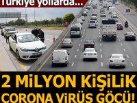 Türkiye yollara düştü: 2 milyonluk corona virüs göçü