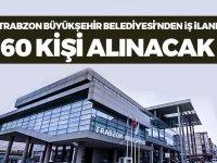 Trabzon Büyükşehir Belediyesi'nden Yeni iş ilanı! Haziran 2020