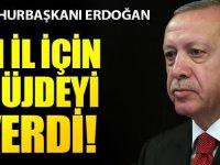 Erdoğan 81 şehire müjdeyi verdi