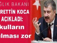 """Sağlık Bakanı Fahrettin Koca; """"Okulların açılması zor"""""""