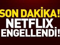 SON DAKİKA! Netflix resmen engellendi..