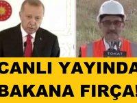 Erdoğan canlı yayında Bakan'a çıkıştı