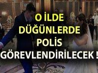 Corona virüsü vaka sayısı artan ilde düğünlerde polis görevlendirilecek!