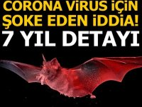 Corona virüs için şoke eden iddia! 7 yıl detayı