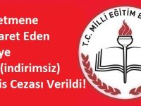 Öğretmene Hakaret Eden Veliye 1 Yıl Hapis Cezası Verildi!