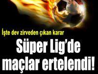 Süper Lig'e erteleme!